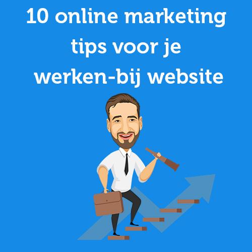 10 online marketing tips voor je werken-bij website