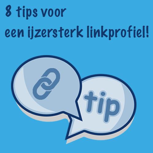8 tips voor een ijzersterk linkprofiel