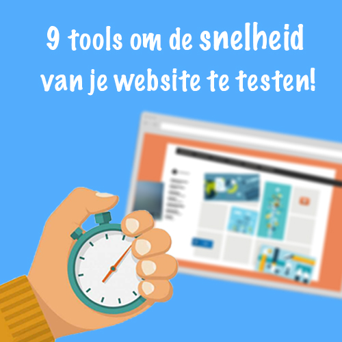 9 tools om de snelheid van je website te testen