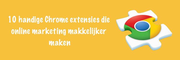10 handige chrome extensies die online marketing makkelijker maken