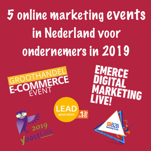 5 online marketing events in Nederland voor ondernemer ins 2019