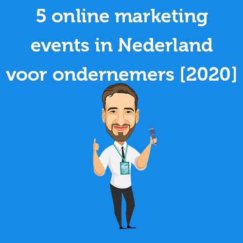 5 online marketing events in Nederland voor ondernemers