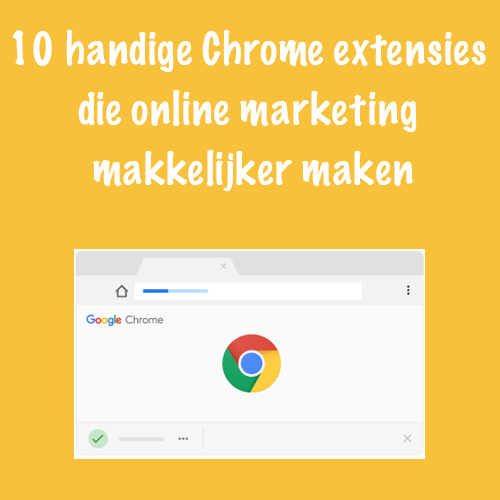 Handige chrome extensies online marketing
