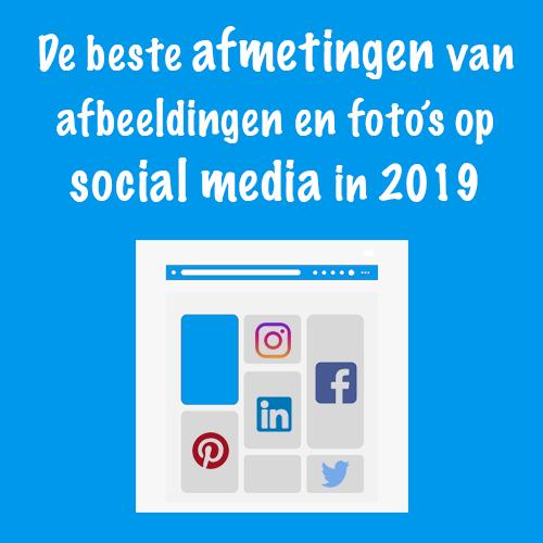 beste afmetingen afbeeldingen op social media 2019