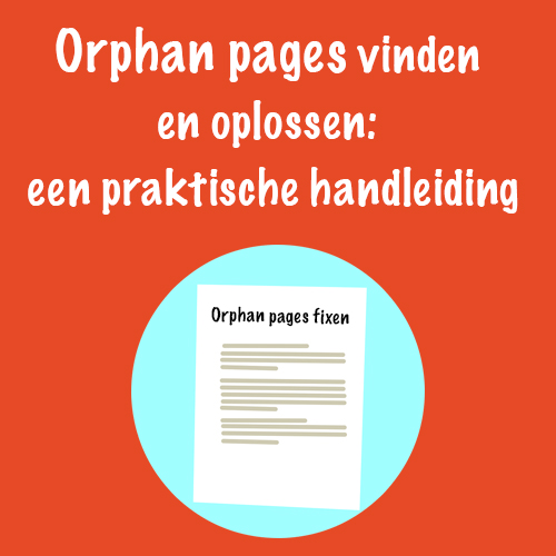 orphan pages vinden en fixen