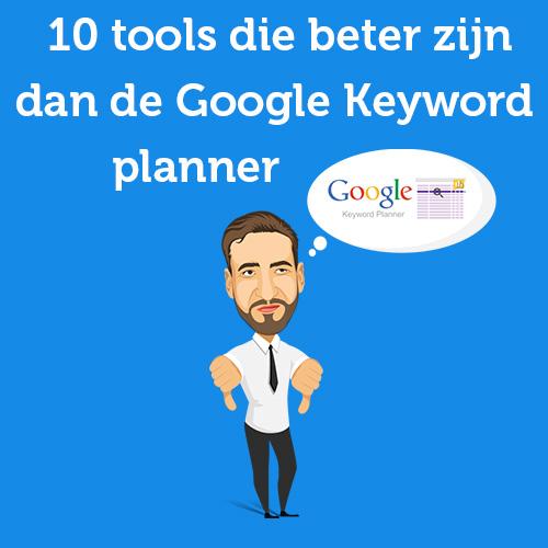 10 tools die beter zijn dan de Google Keyword planner