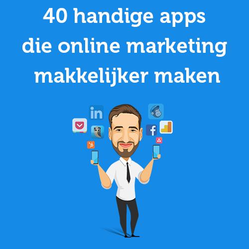 40 handige Apps die online marketing makkelijker maken