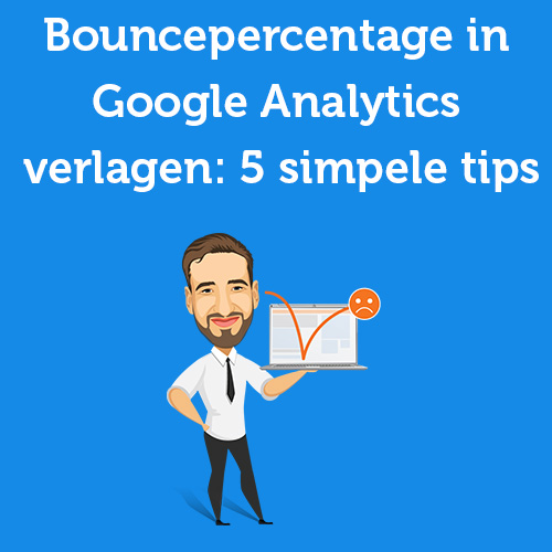 bouncepercentage verlagen google analytics