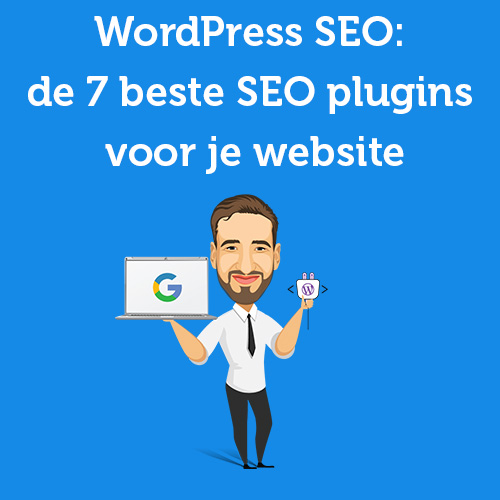 WordPress SEO 7 beste plugins voor je website