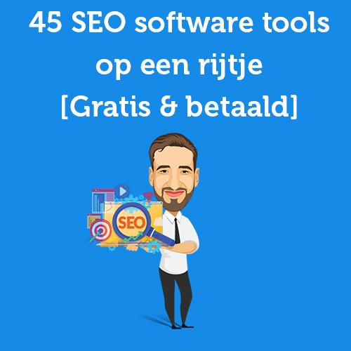 45 SEO Software tools op een rijtje Gratis & betaald