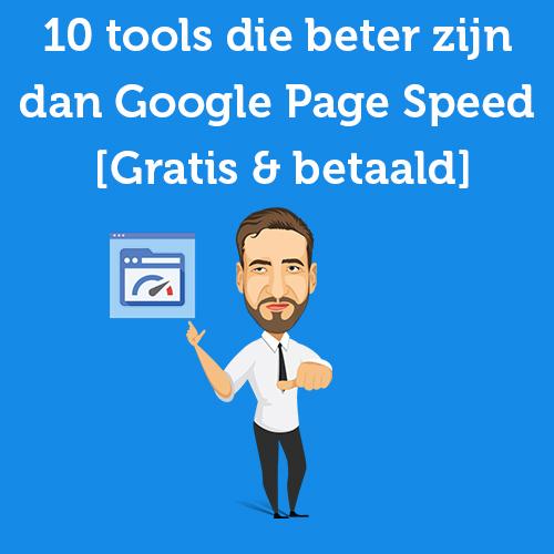 10 tools die beter zijn dan Google Page Speed