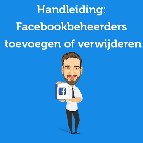 Handleiding Facebookbeheerders toevoegen of verwijderen