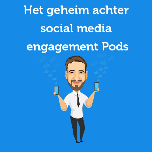 Het geheim achter social media engagement Pods
