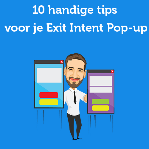 10 handige tips voor je Exit Intent Pop-up