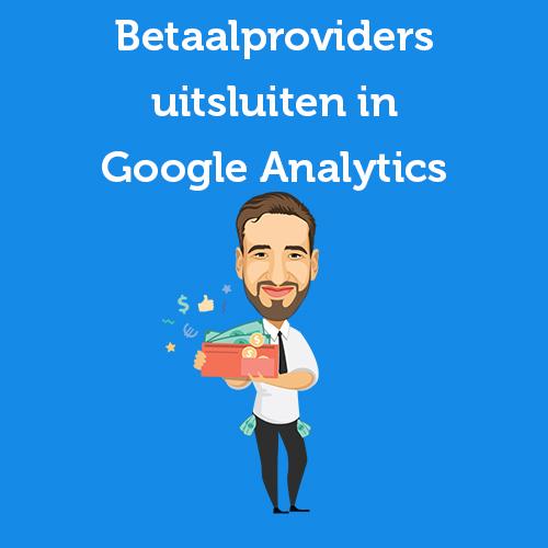 Betaalproviders uitsluiten in Google Analytics