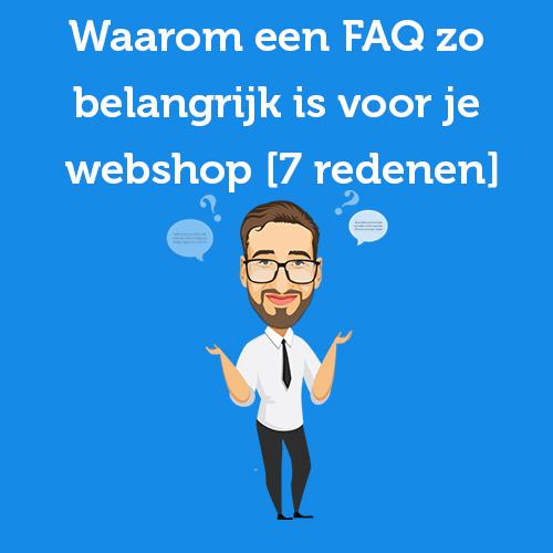 Waarom een FAQ zo belangrijk is voor webshop
