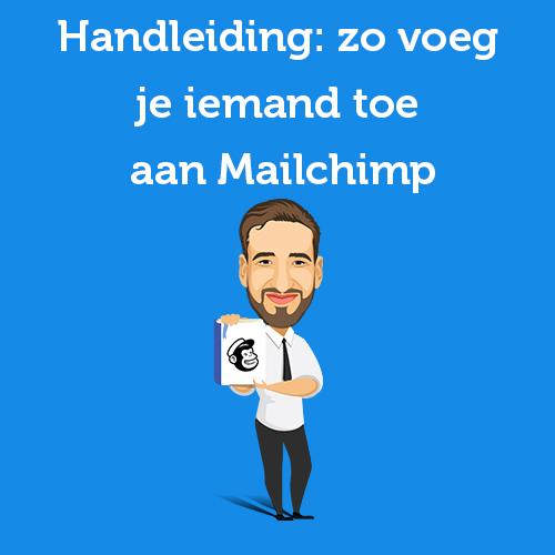 Handleiding zo voeg je iemand toe aan Mailchimp