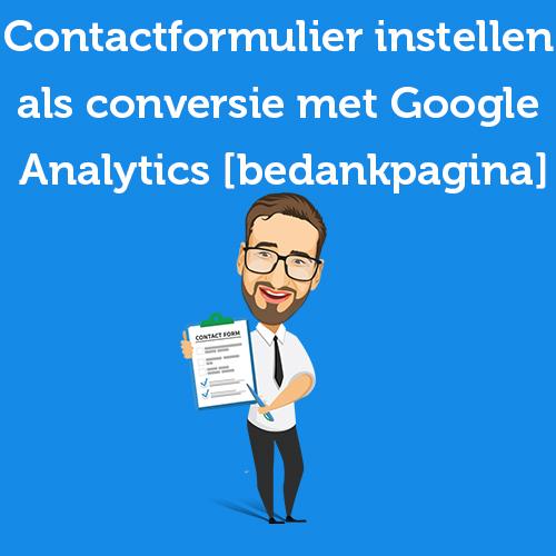 Contactformulier instellen als conversie met Google Analytics [bedankpagina]