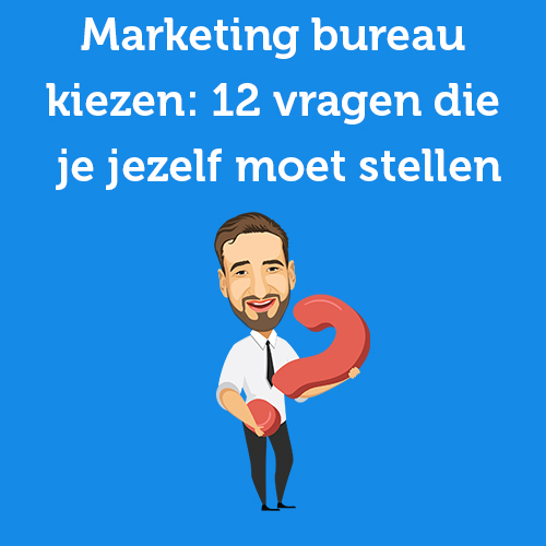 Marketing bureau kiezen