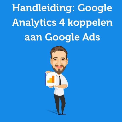 Google Analytics 4 koppelen aan Google Ads