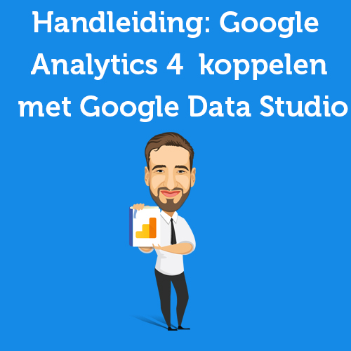 Google Analytics 4 koppelen met Google Data Studio