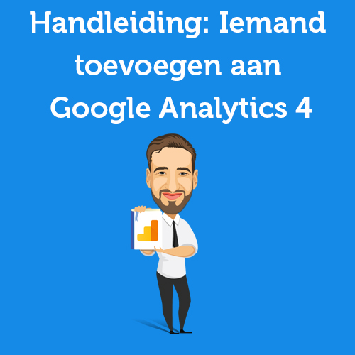 Iemand toevoegen aan Google Analytics 4