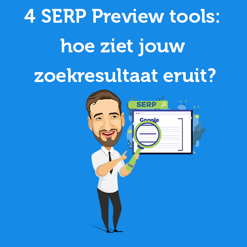 4 SERP Preview tools: hoe ziet jouw zoekresultaat eruit?