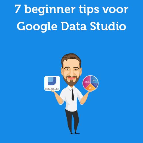 7 beginner tips voor Google Data Studio