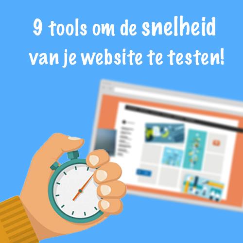 9 tools om de snelheid van je website te testen