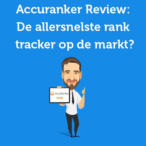 Accuranker Review: De allersnelste rank tracker op de markt?