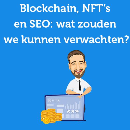 Blockchain, NFT's en SEO: wat zouden we kunnen verwachten?