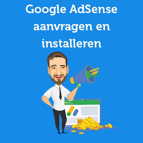 Google AdSense aanvragen en installeren op je website