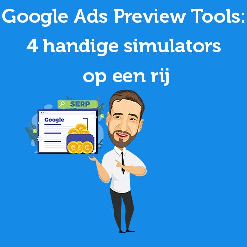 Google Ads Preview Tools: 4 handige simulators op een rij