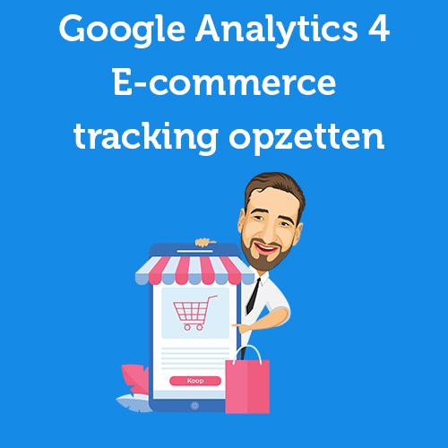 Google Analytics 4 E-commerce tracking opzetten