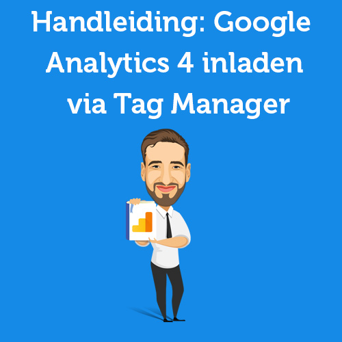 Handleiding: Google Analytics 4 (GA4) inladen via Tag Manager