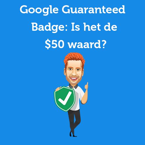 Google Guaranteed Badge: Is het de $50 waard?