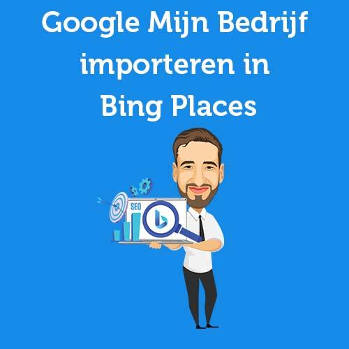 Google Mijn Bedrijf importeren in Bing Places