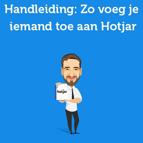 Handleiding: Zo voeg je iemand toe aan Hotjar