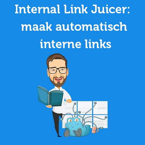 Internal Link Juicer review: maak automatisch interne links