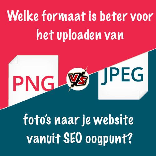JPG vs. PNG. Welke extensie is beter voor het uploaden van foto's naar je website vanuit SEO oogpunt?