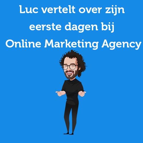 Luc vertelt over zijn eerste dagen bij Online Marketing Agency