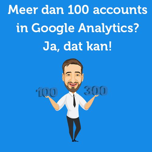 Meer dan 100 accounts in Google Analytics? Ja, dat kan!