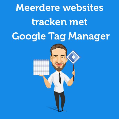 Meerdere websites tracken met Google Tag Manager