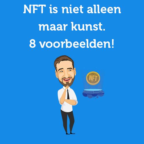 NFT is niet alleen maar kunst. 8 voorbeelden!
