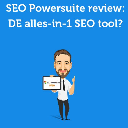 SEO Powersuite Review 2020: Ervaringen met de alles-in-1 tool