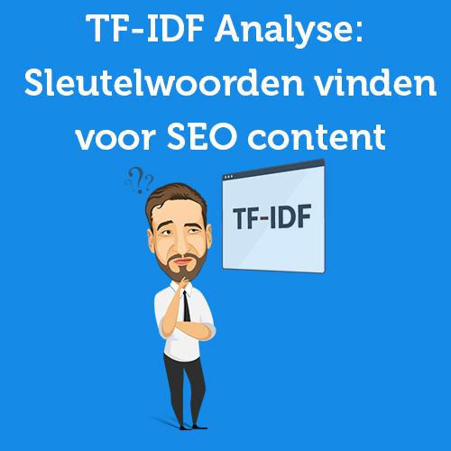 TF-IDF Analyse: Sleutelwoorden vinden voor SEO content