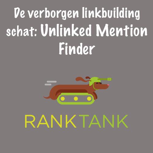 De verborgen linkbuilding schat: Unlinked Mention Finder van Ranktank