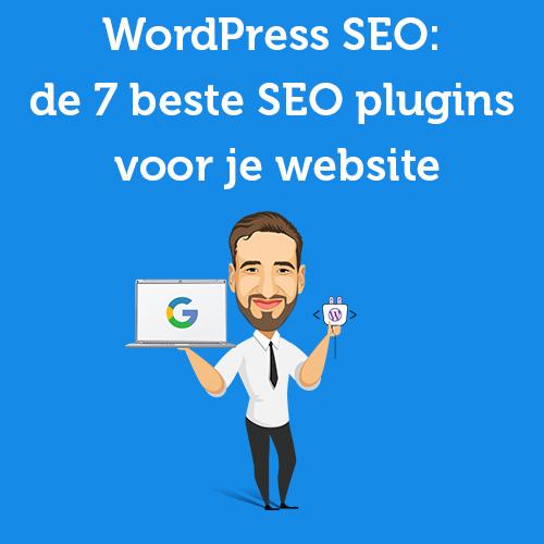 WordPress SEO: de 7 beste SEO plugins voor je website
