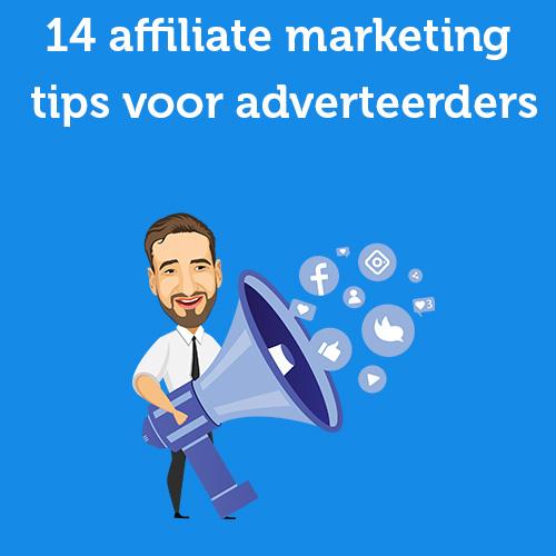 14 affiliate marketing tips voor adverteerders