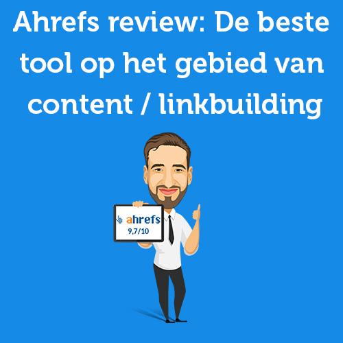 Ahrefs review 2021: De beste tool op het gebied van content / linkbuilding
